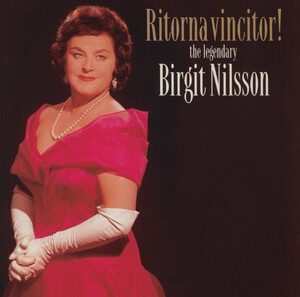 Ritorna vincitor! (Arias and Songs by Verdi, Puccini, Wagner, etc.)