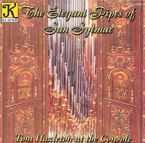 The Elegant Pipes of San Sylmar: Works by Mendelssohn, Handel, Saint-Saëns, etc.