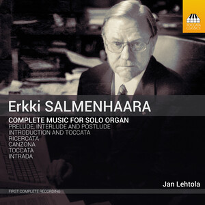 Salmenhaara: Complete Music for Organ Solo