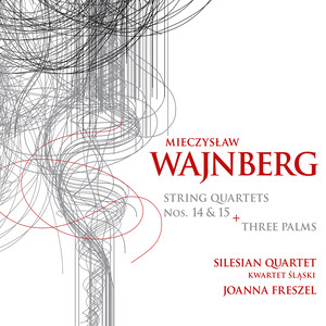 Weinberg: 3 Palms and String Quartets No.14 and 15