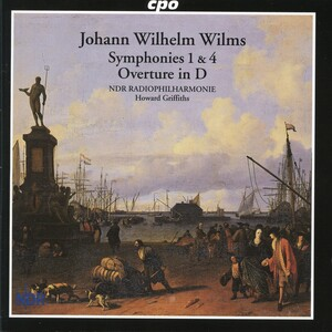 Johann Wilhelm Wilms: Symphonies No.1 and 4; Overture in D