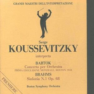 Grandi maestri dell'interpretazione: Koussevitzky interpreta Bartók and Brahms