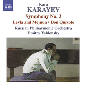 Kara Karayev: Symphony No.3; Leyla and Mejnun; Don Quixote