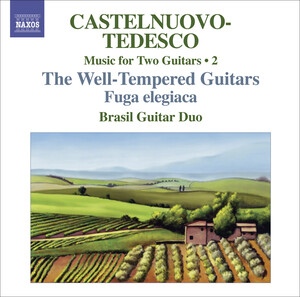 Castelnuovo-Tedesco: Music for 2 Guitars, Vol. 2