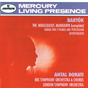 Bartók: The Miraculous Mandarin; Sonata For 2 Pianos and Percussion; Divertimento