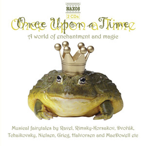 Once Upon A Time: Works by Grieg, Ravel, Nielsen, etc.