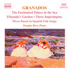 Granados: The Enchanted Palace in the Sea; Eisenda's Garden; Three Impromptus
