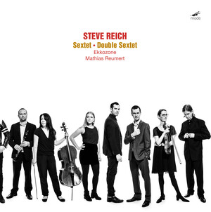 Reich: Sextet and Double Sextet