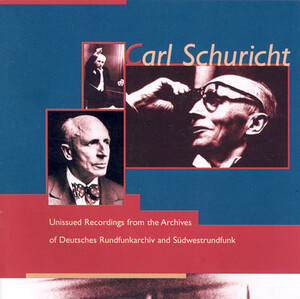 Carl Schuricht: Unissued Broadcast Recordings
