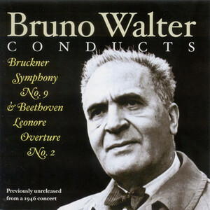 Bruno Walter Conducts Bruckner and Beethoven