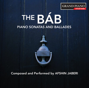 Jaberi: The Báb: Piano Sonatas and Ballades