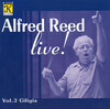 Alfred Reed Live!, Vol.3: Giligia