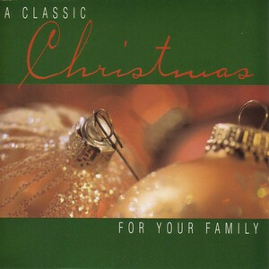 A Classic Christmas For Your Family: Works by Anderson, Glazunov, Herbert, etc.