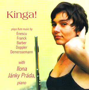 Kinga! Plays Flute Music: Works by Enescu, Franck, Doppler, etc