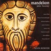 John Tavener: Mandelion and Other Contemporary Music for Organ