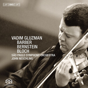 Vadim Gluzman Plays Barber, Bernstein and Bloch