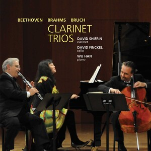 Clarinet Trios: Works by Beethoven, Brahms and Bruch