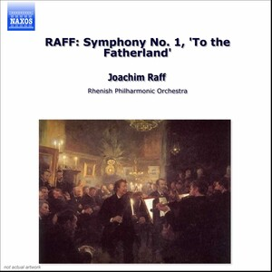 Joachim Raff: Symphony No.1 ('To the Fatherland')