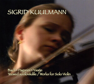 Bach, Paganini and Ysaye: Works for Solo Violin
