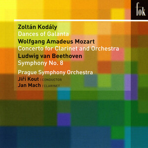 Kodaly: Dances of Galanta; Mozart: Clarinet Concerto; Beethoven: Symphony No.8