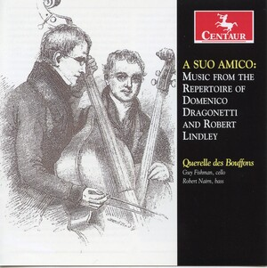 A Suo Amico: Music from the Repertoire of Domenico Dragonetti and Robert Lindley