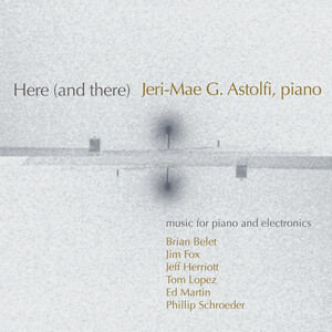 Here (and There): Piano Worksby Schroeder, Martin, Herriott, etc.
