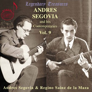 Andres Segovia and His Contemporaries, Vol.9