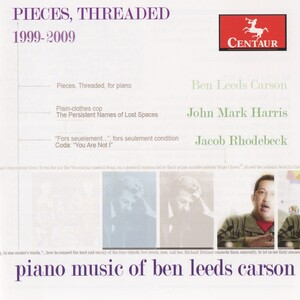 Pieces, Threaded: Piano Music of Ben Leeds Carson