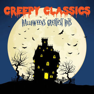 Creepy Classics: Halloween's Greatest Hits; Works by Bach, Wagner, Dukas, etc.