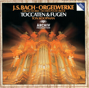J. S. Bach: Toccatas and Fugues for Organ