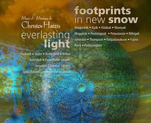 Christos Hatzis: Everlasting Light; Footprints in New Snow