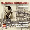 The Broadway Cast Collection, Vol.6: Frank Loesser: Guys and Dolls and How to Succeed in Business Without Really Trying (Digitally Remastered)