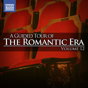 A Guided Tour of the Romantic Era, Vol.12: Works by Tchaikovsky, Dvořák and Chabrier