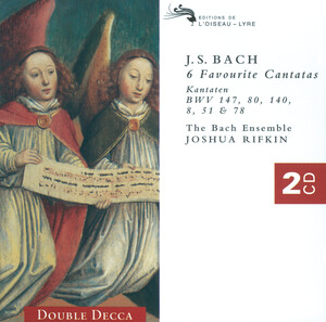 Bach: Cantatas Nos. 147, 80, 140, 8, 51, and 78