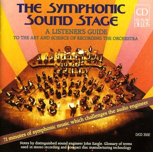The Symphonic Sound Stage: A Listener's Guide to the Art and Science of Recording the Orchestra