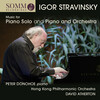 Stravinsky: Music for Piano Solo and Piano and Orchestra
