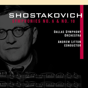 Shostakovich: Symphonies No.6 and No.10