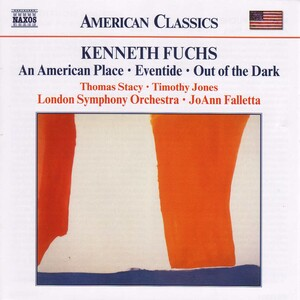 Kenneth Fuchs: An American Place; Eventide; Out of the Dark
