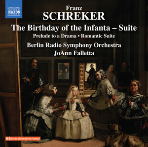 Schreker: The Birthday of the Infanta Suite, Prelude to a Drama and Romantic Suite