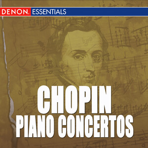 Chopin: Concerto for Piano and Orchestra No.1 and 2