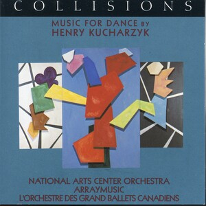 Collisions: Music for Dance by Henry Kucharzyk