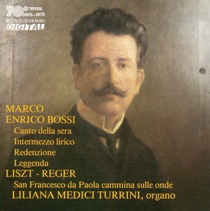 Bossi and Liszt: Composizioni per organo (Works for Organ)