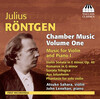 Julius Röntgen: Chamber Music, Vol.1