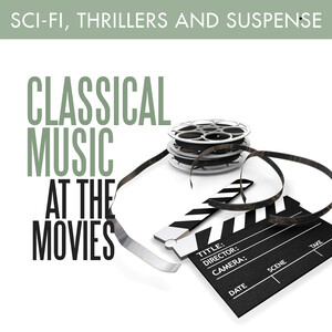 Classical Music at the Movies: Sci-Fi, Thrillers and Suspense