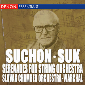 Suk, Suchon: Serenades for String Orchestra