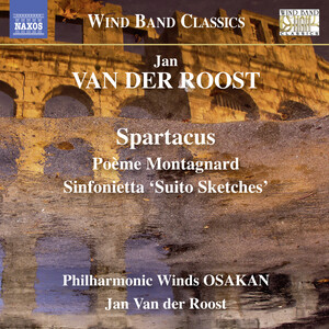 Jan Van der Roost: Music for Wind Band