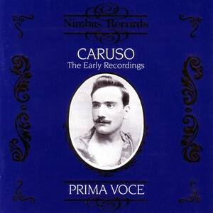 Caruso: The Early Recordings