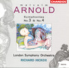 Malcolm Arnold: Symphonies Nos.3 and 4