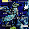 Bright Orb of Harmony: Choral Works by Purcell and MacMillan