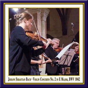 Bach: Violin Concerto in E Major, BWV1042 (Live)